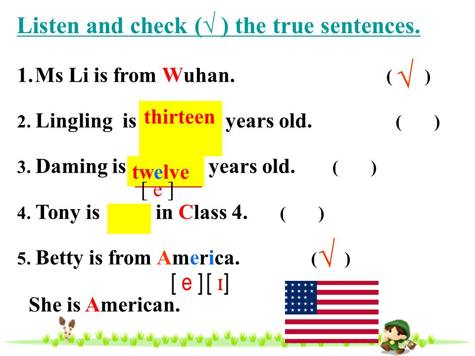 √ √ Listen and check (√ ) the true sentences. [ e ] [ ɪ]